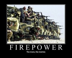 Firepower the more the merrier