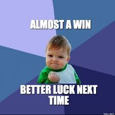 better luck