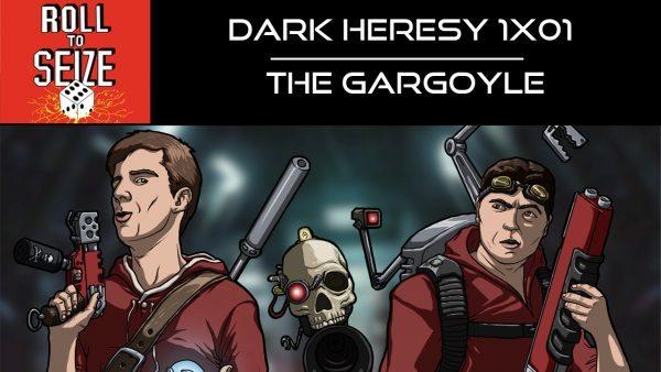 Roll To Seize Dark Heresy 1x01 - The Gargoyle
