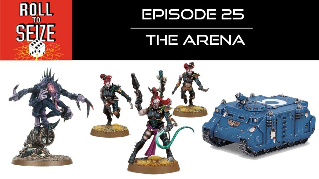 Roll To Seize Ep. 25 - The Arena