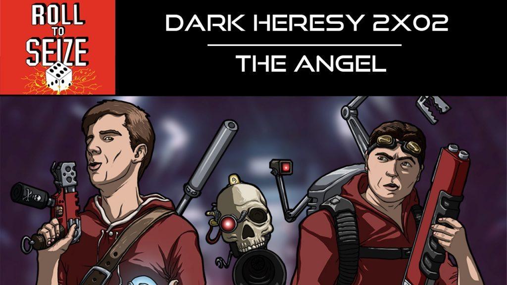Roll To Seize Dark Heresy 2x02 - The Angel