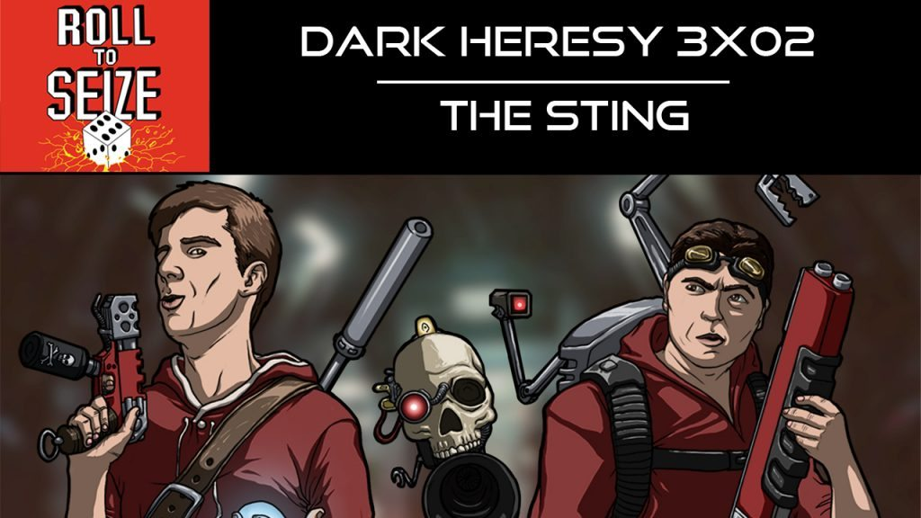 roll-to-seize-dark-heresy-3x02-the-sting