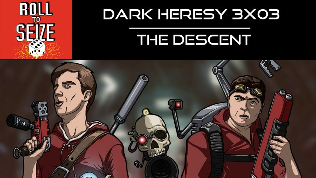 roll-to-seize-dark-heresy-3x03-the-descent