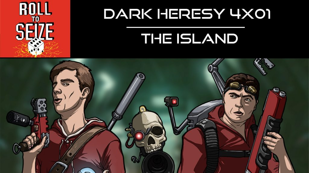 roll-to-seize-dark-heresy-4x01-the-island