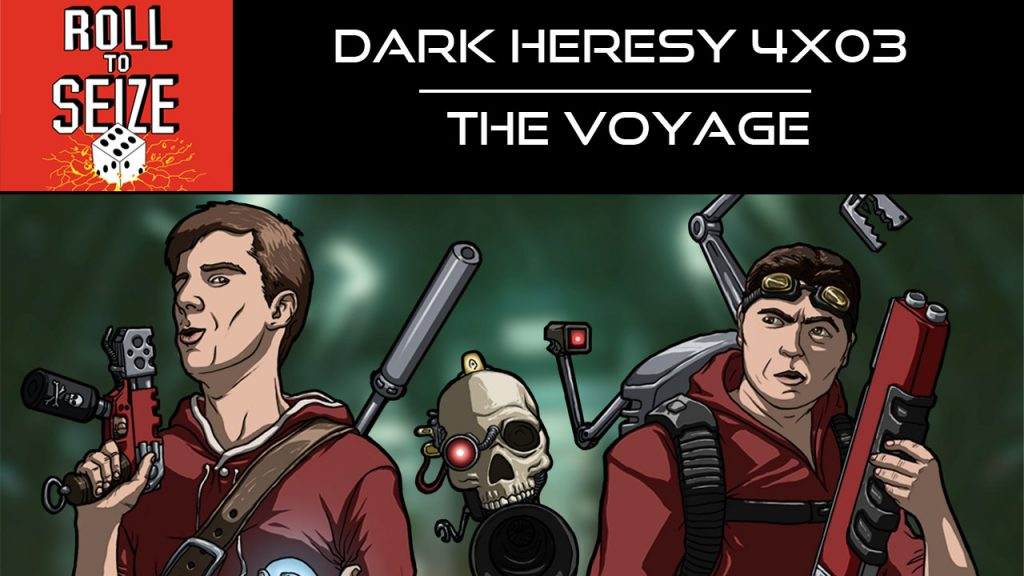roll-to-seize-dark-heresy-4x03-the-voyage