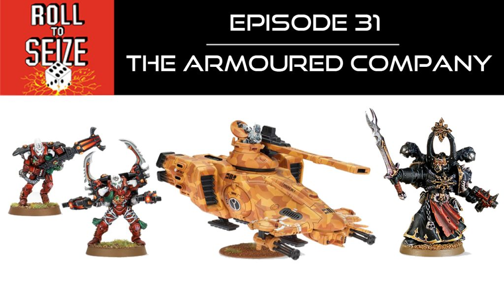 Roll To Seize Ep. 31 - The Armoured Company