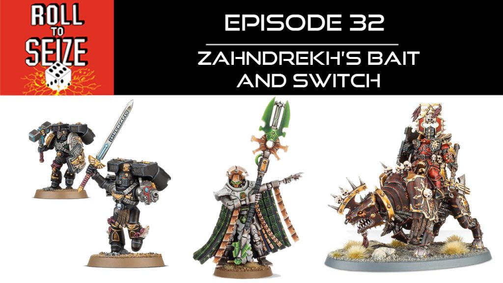 Roll To Seize Ep. 32 - Zahndrekh's Bait and Switch