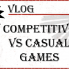 FBD - Competitive vs Casual Games
