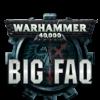 40kBigFAQ-FAQ